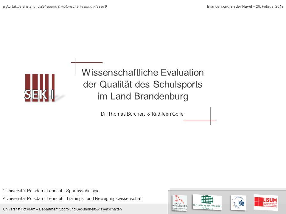 Universität Potsdam – Department Sport- und Gesundheitswissenschaften Auftaktveranstaltung Befragung & motorische Testung Klasse 9 Brandenburg an der Havel – 20.