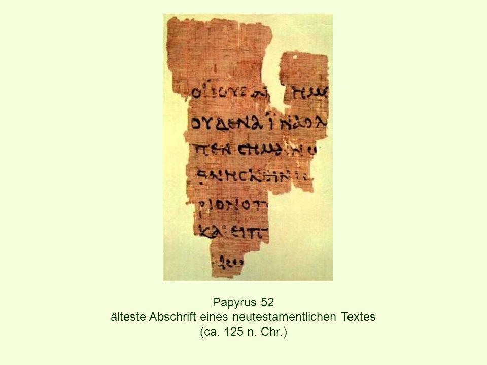 Papyrus 52 älteste Abschrift eines neutestamentlichen Textes (ca. 125 n. Chr.)