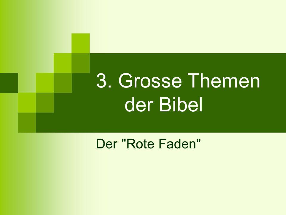 3. Grosse Themen der Bibel Der