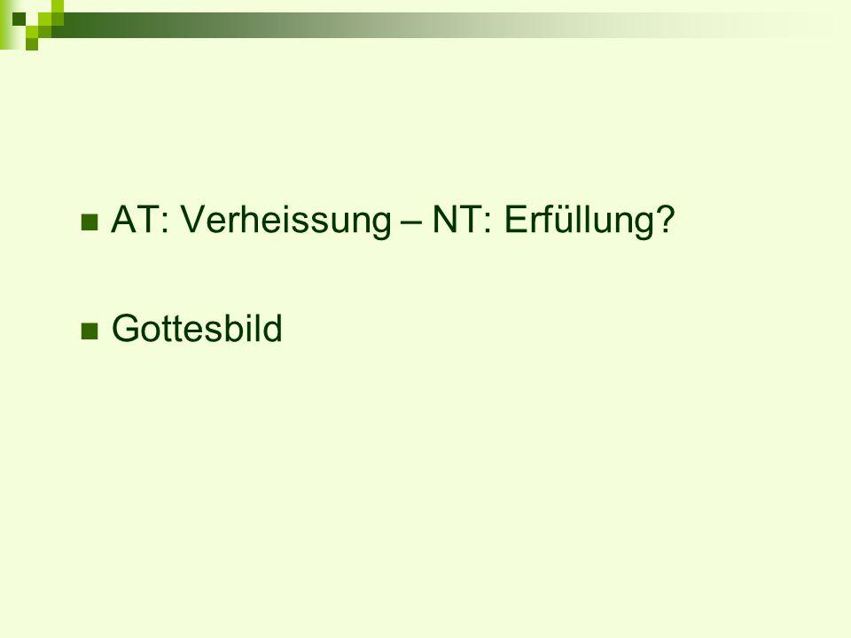 AT: Verheissung – NT: Erfüllung? Gottesbild