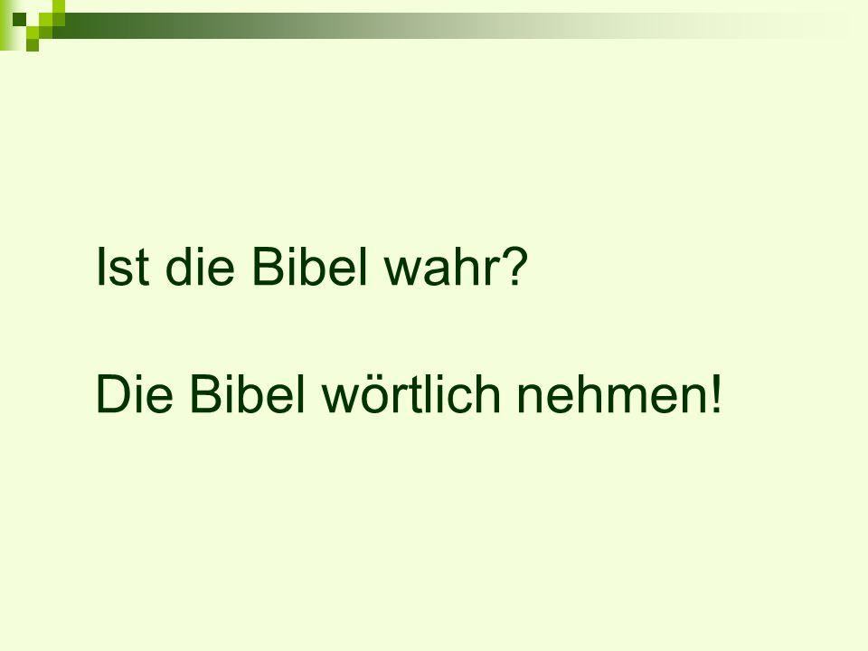 Ist die Bibel wahr? Die Bibel wörtlich nehmen!