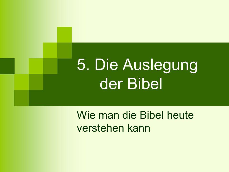 5. Die Auslegung der Bibel Wie man die Bibel heute verstehen kann