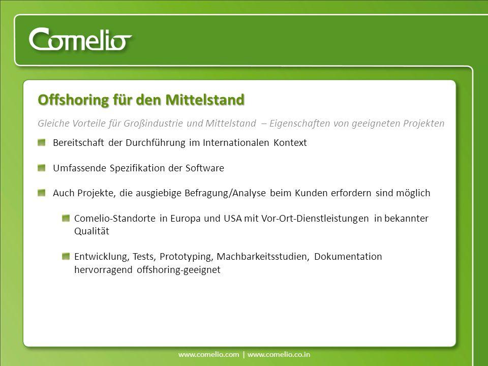 www.comelio.com | www.comelio.co.in Gleiche Vorteile für Großindustrie und Mittelstand – Eigenschaften von geeigneten Projekten Offshoring für den Mit