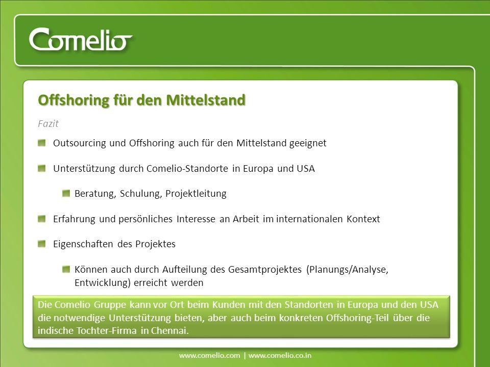 www.comelio.com | www.comelio.co.in Fazit Offshoring für den Mittelstand Outsourcing und Offshoring auch für den Mittelstand geeignet Unterstützung du