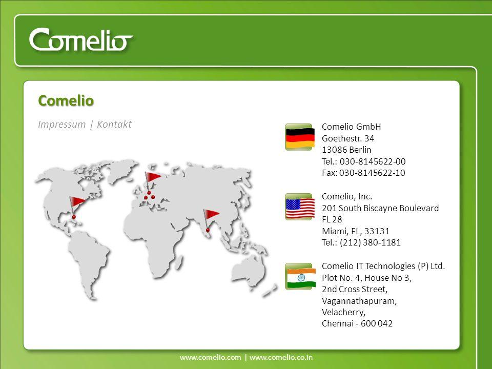 www.comelio.com | www.comelio.co.in Impressum | Kontakt Comelio Comelio GmbH Goethestr. 34 13086 Berlin Tel.: 030-8145622-00 Fax: 030-8145622-10 Comel