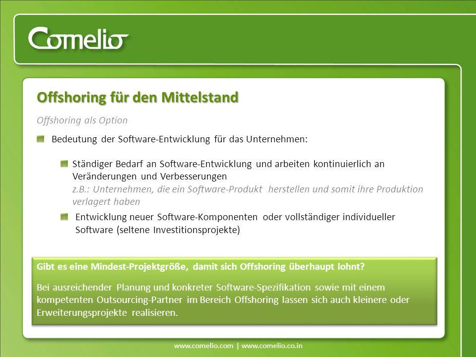 www.comelio.com | www.comelio.co.in Offshoring als Option Offshoring für den Mittelstand Bedeutung der Software-Entwicklung für das Unternehmen: Ständ