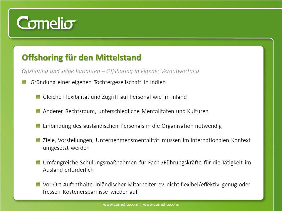 www.comelio.com | www.comelio.co.in Offshoring und seine Varianten – Offshoring in eigener Verantwortung Offshoring für den Mittelstand Gründung einer