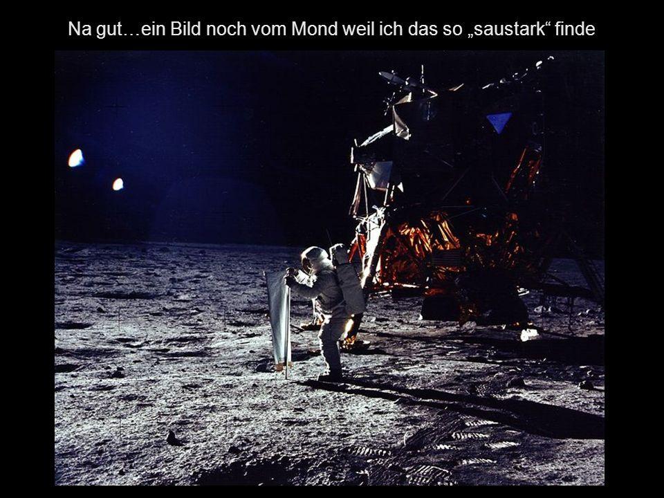 Na gut…ein Bild noch vom Mond weil ich das so saustark finde