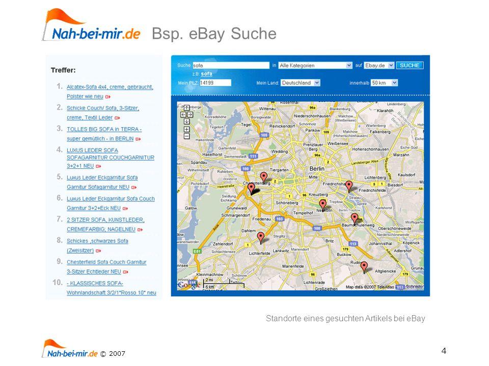 4 © 2007 Bsp. eBay Suche Standorte eines gesuchten Artikels bei eBay