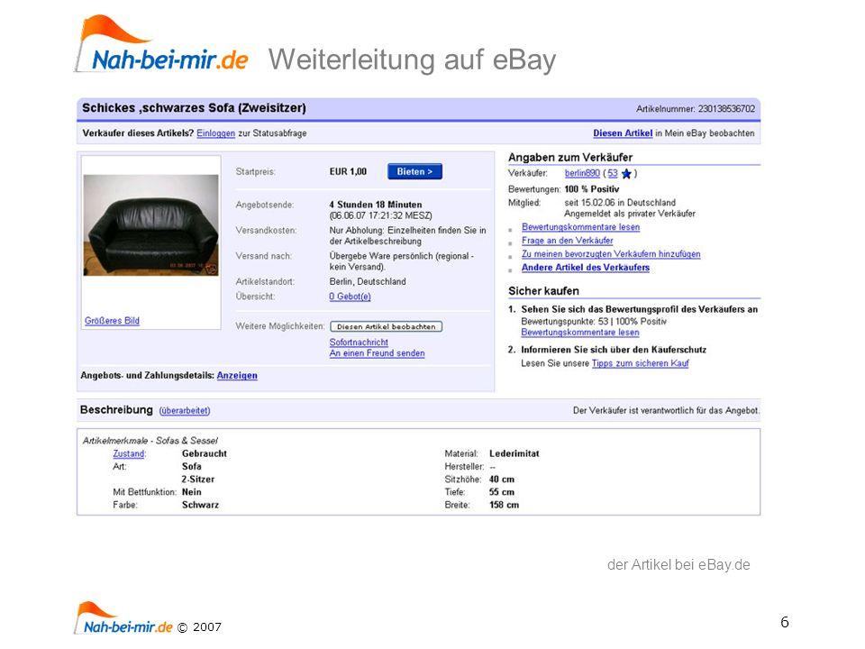 6 © 2007 der Artikel bei eBay.de Weiterleitung auf eBay