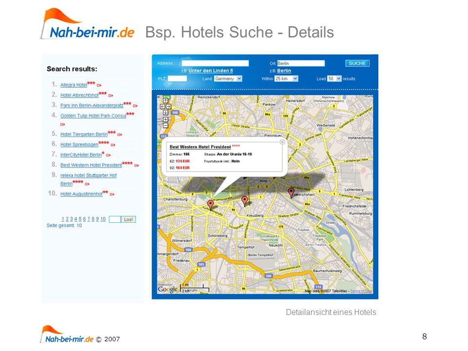 8 © 2007 Bsp. Hotels Suche - Details Detailansicht eines Hotels