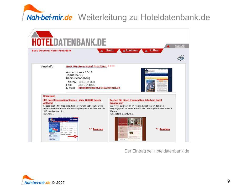 9 © 2007 Der Eintrag bei Hoteldatenbank.de Weiterleitung zu Hoteldatenbank.de