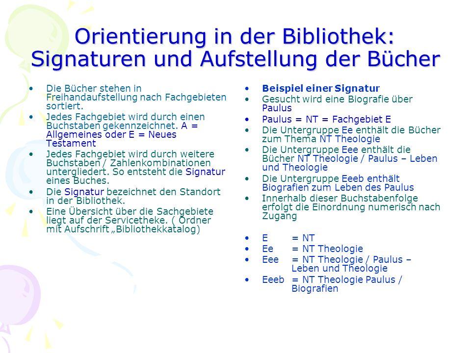 Orientierung in der Bibliothek: Signaturen und Aufstellung der Bücher Die Bücher stehen in Freihandaufstellung nach Fachgebieten sortiert.
