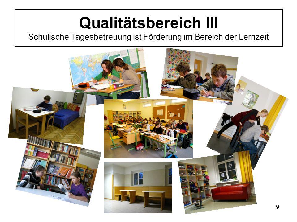 Qualitätsbereich III Schulische Tagesbetreuung ist Förderung im Bereich der Lernzeit 9