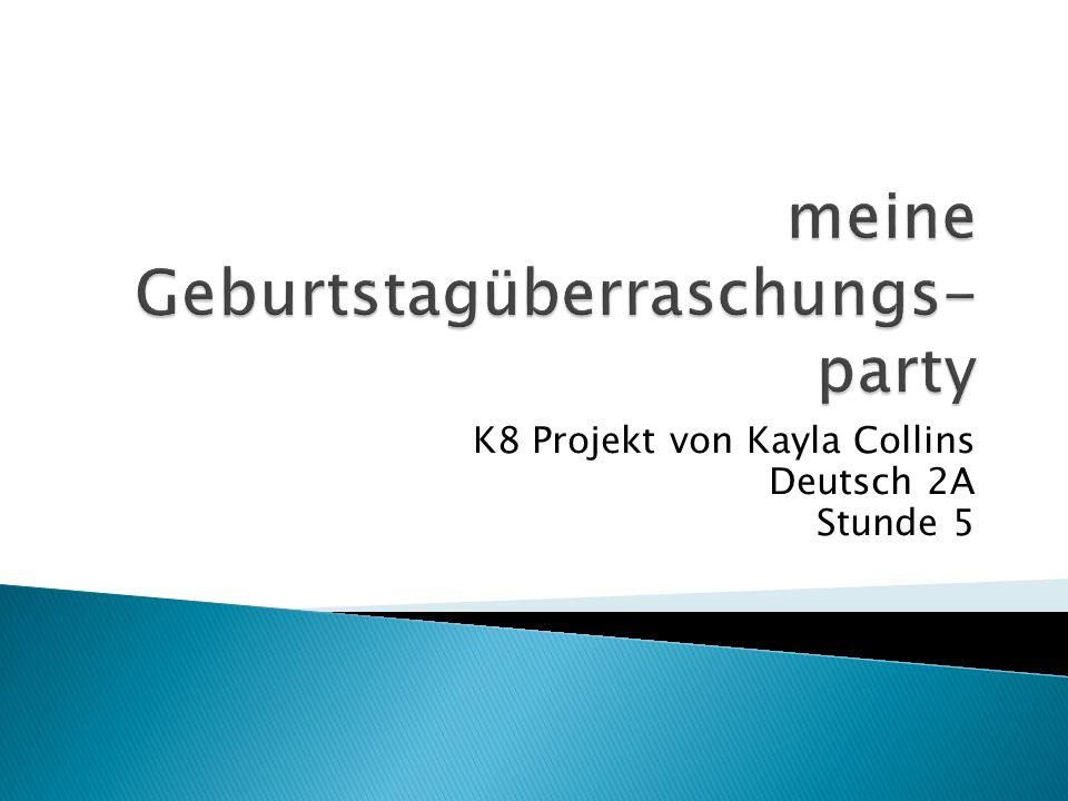 K8 Projekt von Kayla Collins Deutsch 2A Stunde 5