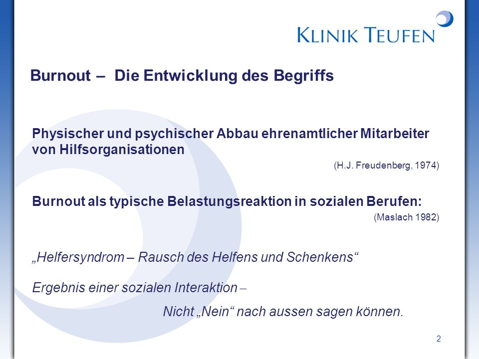2 Physischer und psychischer Abbau ehrenamtlicher Mitarbeiter von Hilfsorganisationen (H.J. Freudenberg, 1974) Burnout als typische Belastungsreaktion