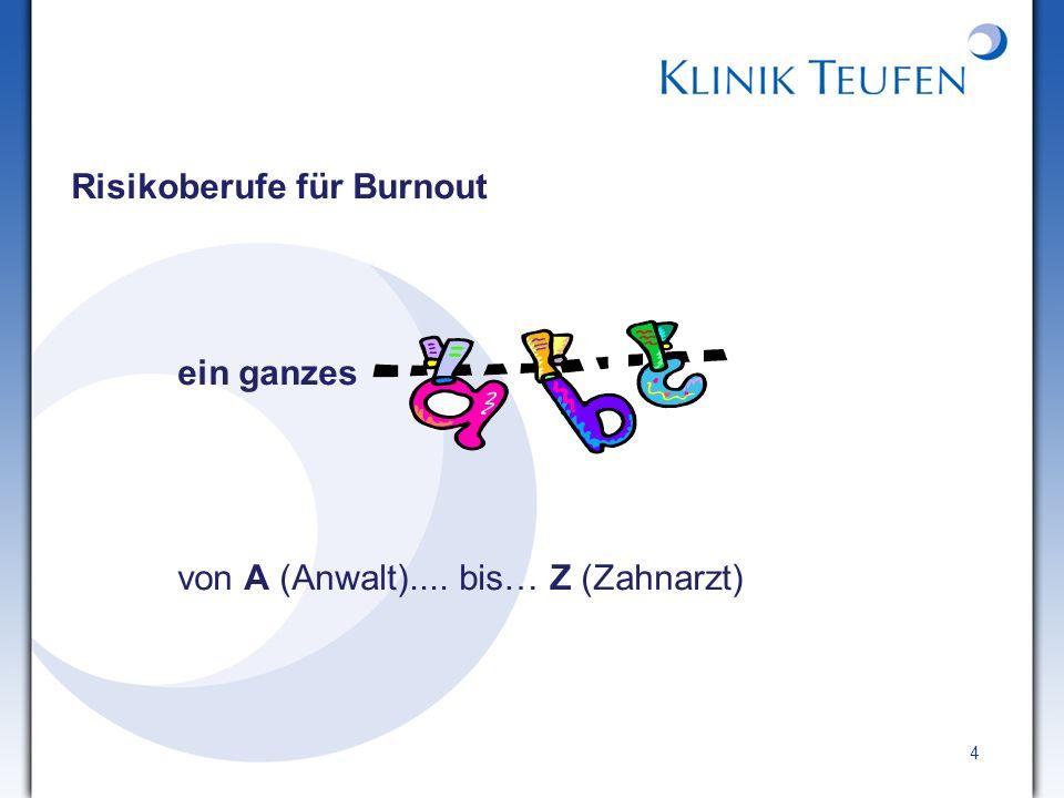4 Risikoberufe für Burnout ein ganzes von A (Anwalt).... bis… Z (Zahnarzt)