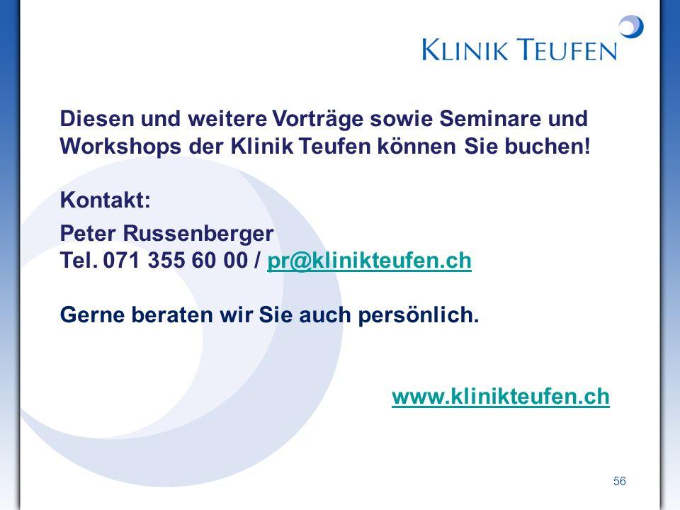 Diesen und weitere Vorträge sowie Seminare und Workshops der Klinik Teufen können Sie buchen! Kontakt: Peter Russenberger Tel. 071 355 60 00 / pr@klin