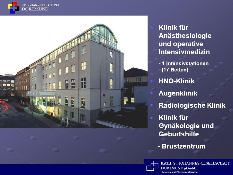KATH. St.-JOHANNES-GESELLSCHAFT DORTMUND gGmbH (Kranken-und Pflegeeinrichtungen) ST.-JOHANNES-HOSPITAL DORTMUND Klinik für Anästhesiologie und operati