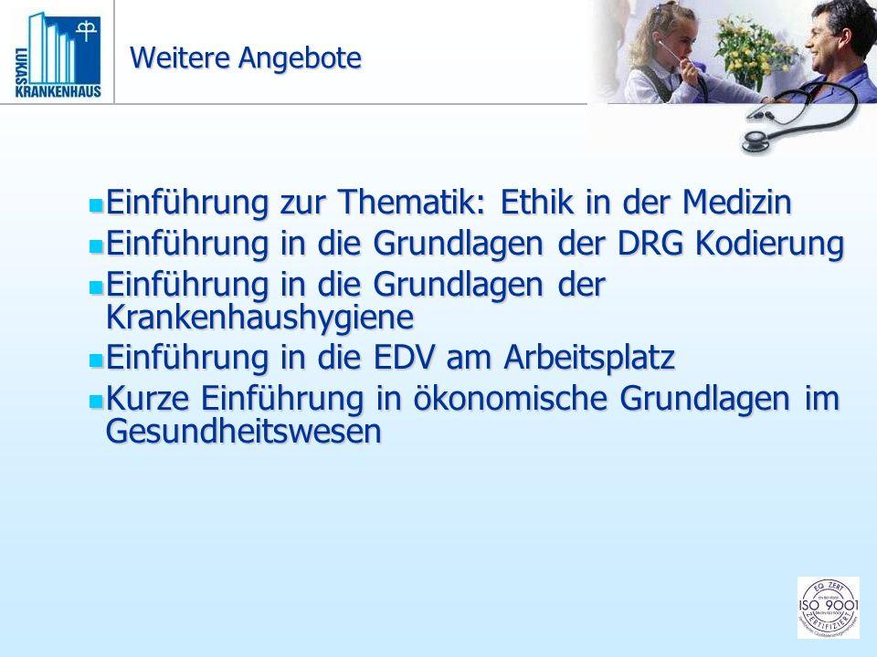 Weitere Angebote Einführung zur Thematik: Ethik in der Medizin Einführung zur Thematik: Ethik in der Medizin Einführung in die Grundlagen der DRG Kodi