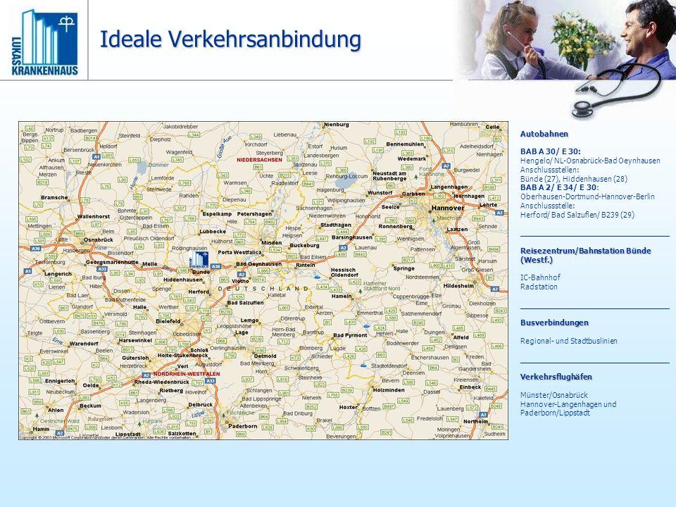Ideale Verkehrsanbindung Autobahnen BAB A 30/ E 30: Hengelo/ NL-Osnabrück-Bad Oeynhausen Anschlussstellen: Bünde (27), Hiddenhausen (28) BAB A 2/ E 34