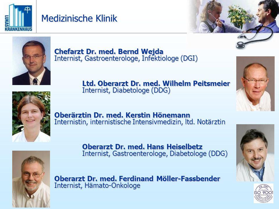 Chefarzt Dr. med. Bernd Wejda Internist, Gastroenterologe, Infektiologe (DGI) Ltd. Oberarzt Dr. med. Wilhelm Peitsmeier Internist, Diabetologe (DDG) O