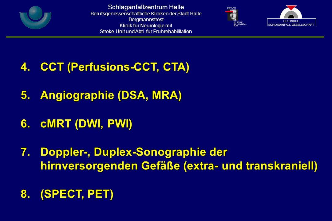 4. CCT (Perfusions-CCT, CTA) 5. Angiographie (DSA, MRA) 6.
