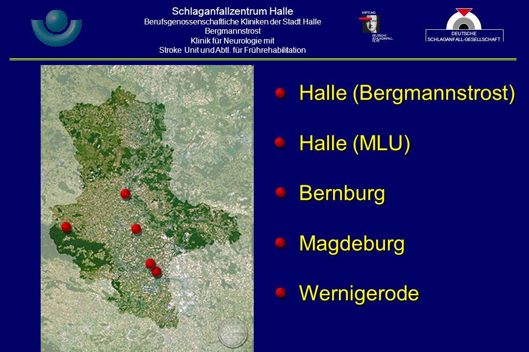 Halle (Bergmannstrost) Halle (MLU) BernburgMagdeburgWernigerode Schlaganfallzentrum Halle Berufsgenossenschaftliche Kliniken der Stadt Halle Bergmannstrost Klinik für Neurologie mit Stroke Unit und Abtl.