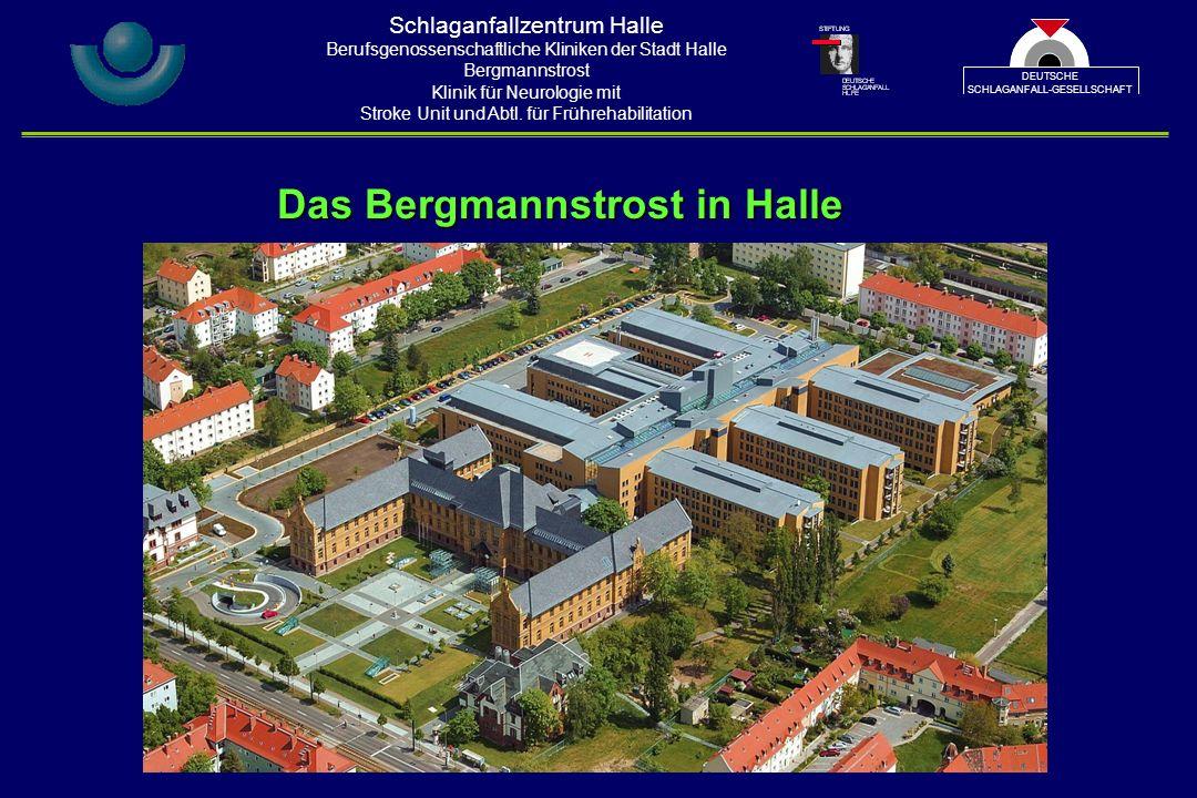 Das Bergmannstrost in Halle Schlaganfallzentrum Halle Berufsgenossenschaftliche Kliniken der Stadt Halle Bergmannstrost Klinik für Neurologie mit Stroke Unit und Abtl.