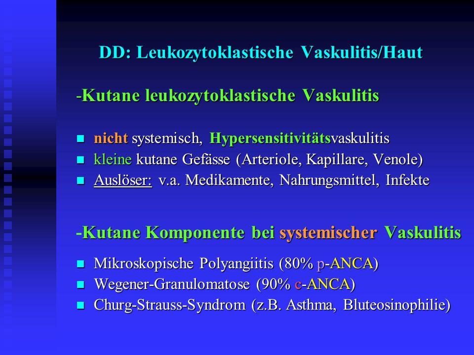 DD: Leukozytoklastische Vaskulitis/Haut -Kutane leukozytoklastische Vaskulitis nicht systemisch, Hypersensitivitätsvaskulitis nicht systemisch, Hypers