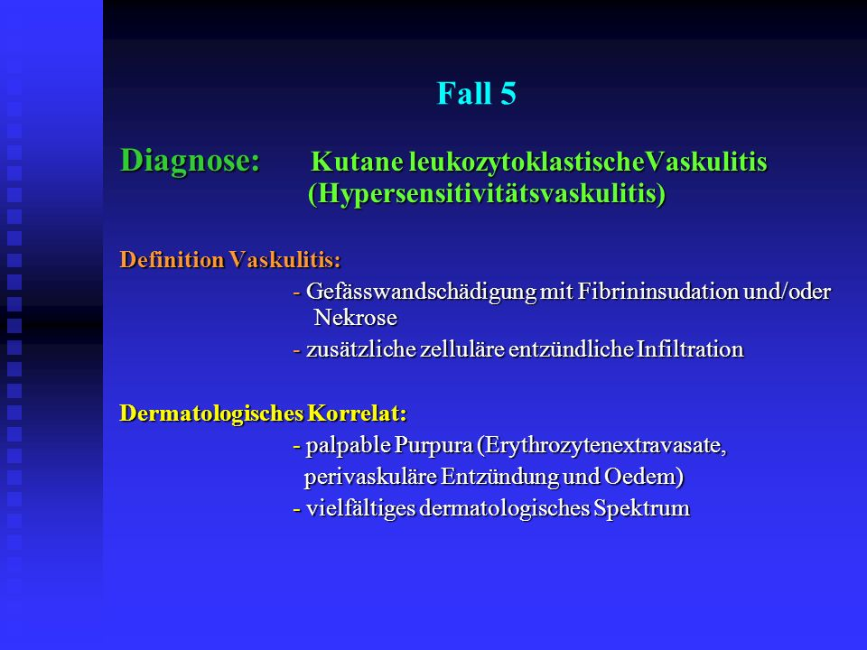 Fall 6 Diagnose: Infektiöse Vaskulitis bei CMV-Infekt