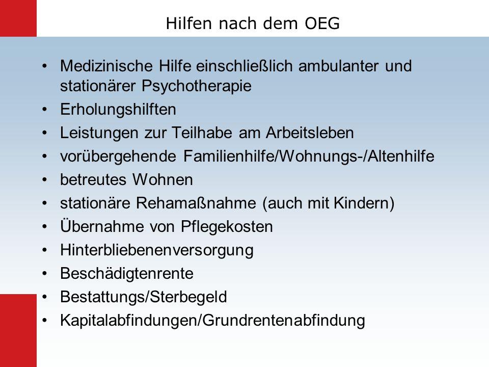 Hilfen nach dem OEG Medizinische Hilfe einschließlich ambulanter und stationärer Psychotherapie Erholungshilften Leistungen zur Teilhabe am Arbeitsleb