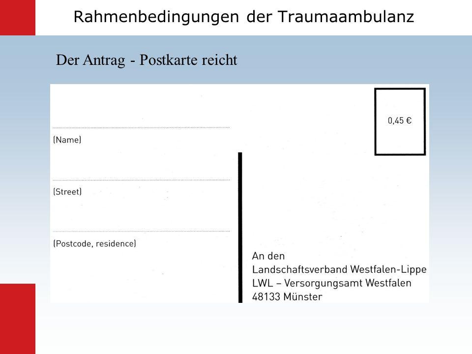 Rahmenbedingungen der Traumaambulanz Der Antrag - Postkarte reicht