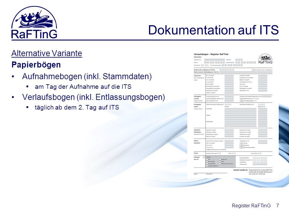 Register RaFTinG Dokumentation auf ITS Alternative Variante Papierbögen Aufnahmebogen (inkl. Stammdaten) am Tag der Aufnahme auf die ITS Verlaufsbogen
