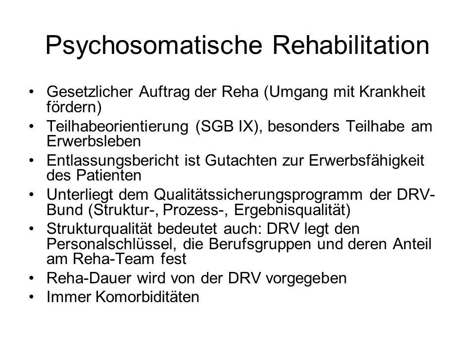 Psychosomatische Rehabilitation Gesetzlicher Auftrag der Reha (Umgang mit Krankheit fördern) Teilhabeorientierung (SGB IX), besonders Teilhabe am Erwe