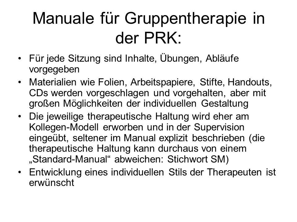 Manuale für Gruppentherapie in der PRK: Für jede Sitzung sind Inhalte, Übungen, Abläufe vorgegeben Materialien wie Folien, Arbeitspapiere, Stifte, Han