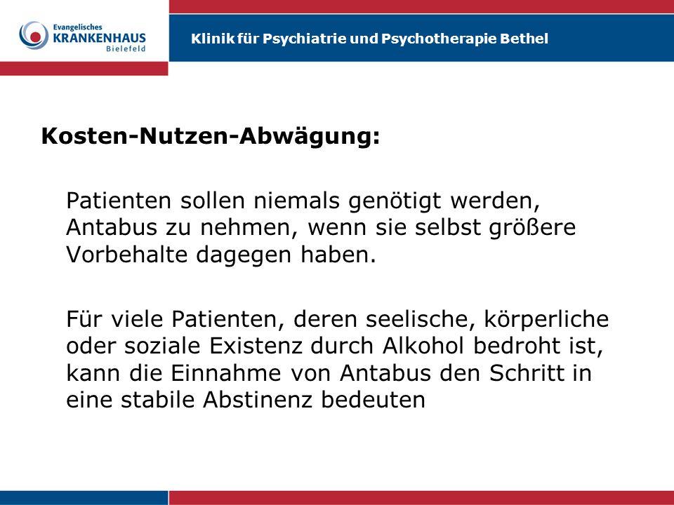 Klinik für Psychiatrie und Psychotherapie Bethel Kosten-Nutzen-Abwägung: Patienten sollen niemals genötigt werden, Antabus zu nehmen, wenn sie selbst