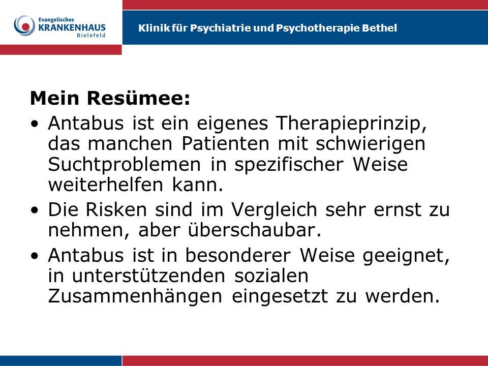 Klinik für Psychiatrie und Psychotherapie Bethel Mein Resümee: Antabus ist ein eigenes Therapieprinzip, das manchen Patienten mit schwierigen Suchtpro