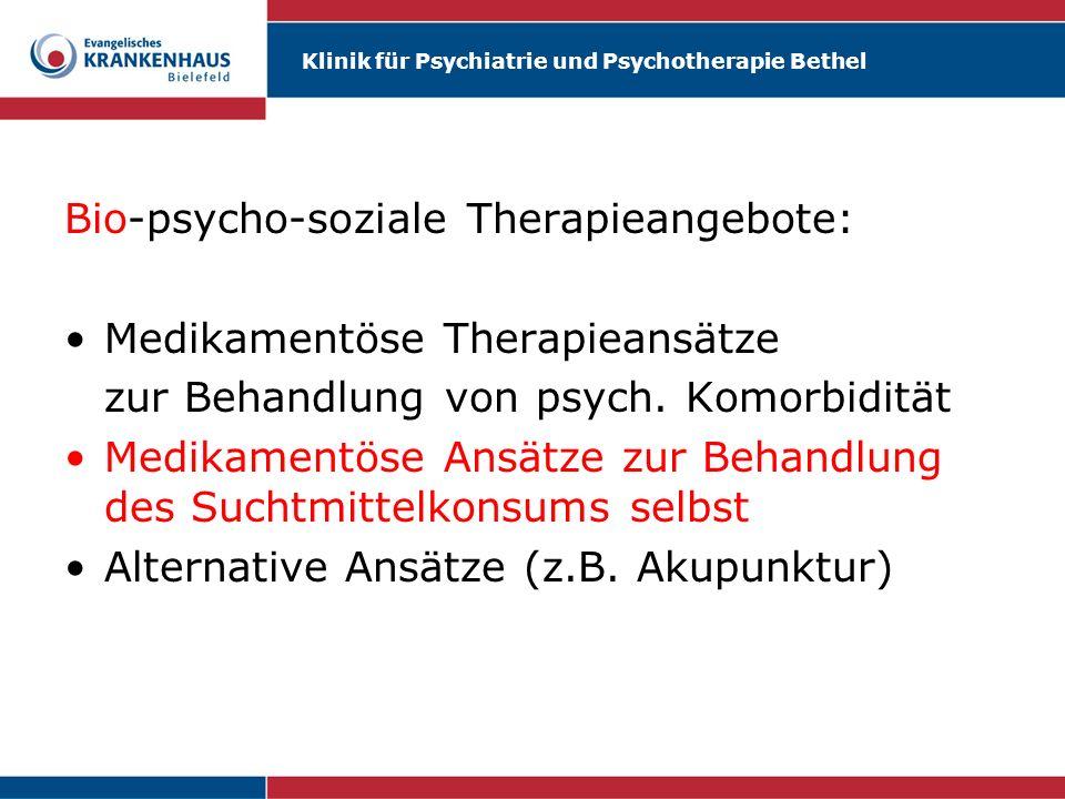 Klinik für Psychiatrie und Psychotherapie Bethel hhhhhh Medikamentöse Ansätze zur Behandlung des Suchtmittelkonsums selbst: Substitution mit Agonisten (z.B.