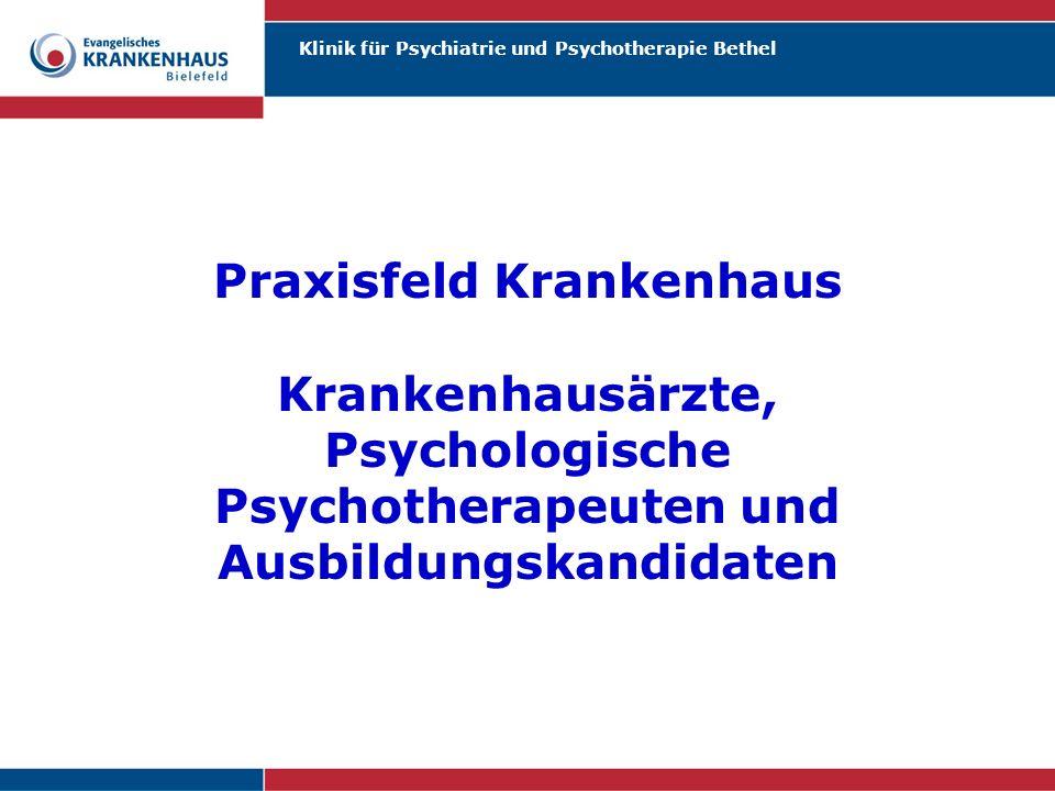 Klinik für Psychiatrie und Psychotherapie Bethel Praxisfeld Krankenhaus Krankenhausärzte, Psychologische Psychotherapeuten und Ausbildungskandidaten