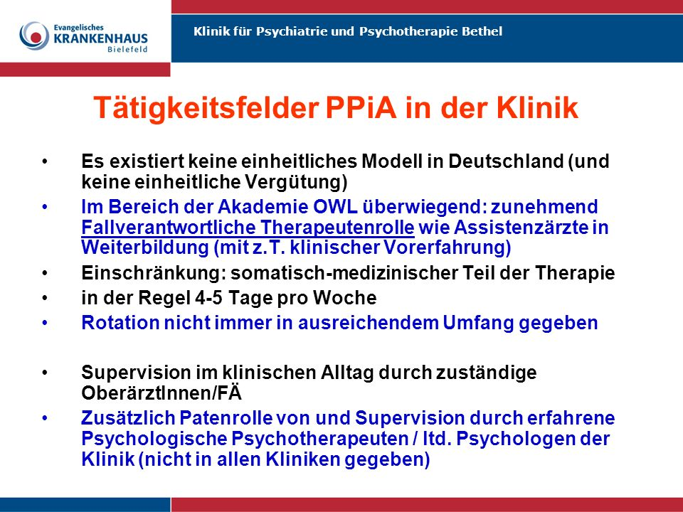 Klinik für Psychiatrie und Psychotherapie Bethel Tätigkeitsfelder PPiA in der Klinik Es existiert keine einheitliches Modell in Deutschland (und keine