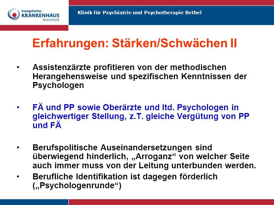 Klinik für Psychiatrie und Psychotherapie Bethel Erfahrungen: Stärken/Schwächen II Assistenzärzte profitieren von der methodischen Herangehensweise un