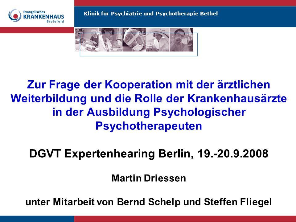 Zur Frage der Kooperation mit der ärztlichen Weiterbildung und die Rolle der Krankenhausärzte in der Ausbildung Psychologischer Psychotherapeuten DGVT