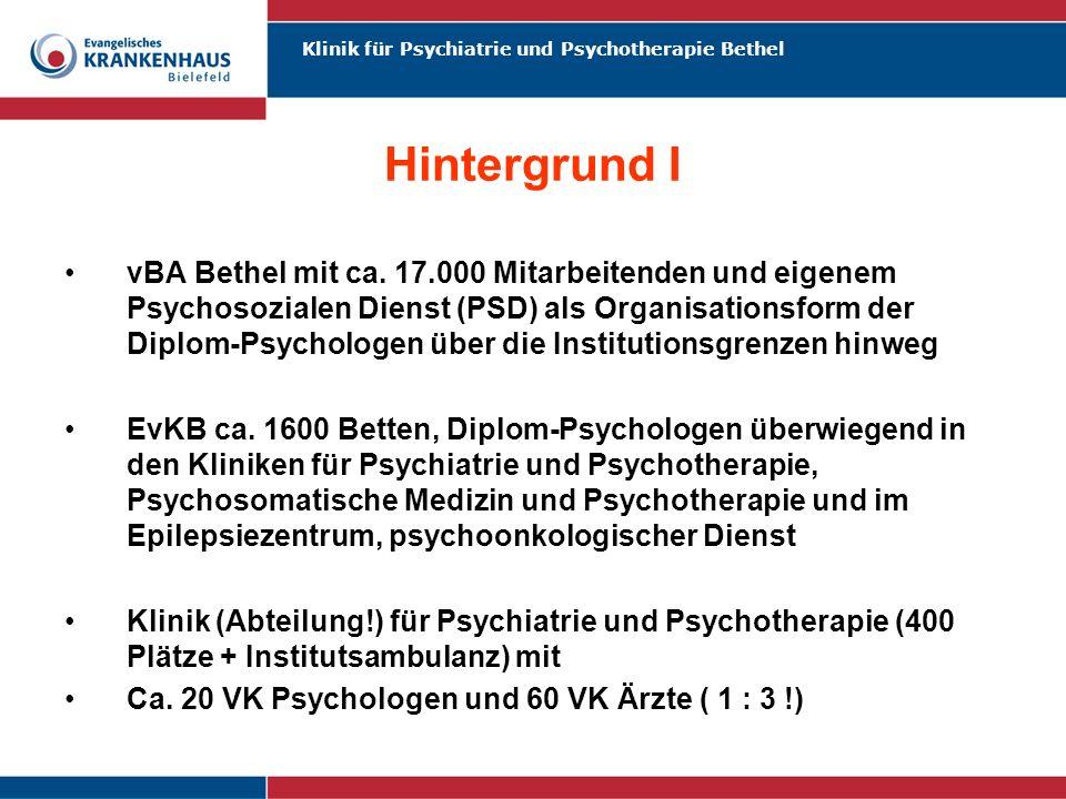 Klinik für Psychiatrie und Psychotherapie Bethel Hintergrund I vBA Bethel mit ca. 17.000 Mitarbeitenden und eigenem Psychosozialen Dienst (PSD) als Or