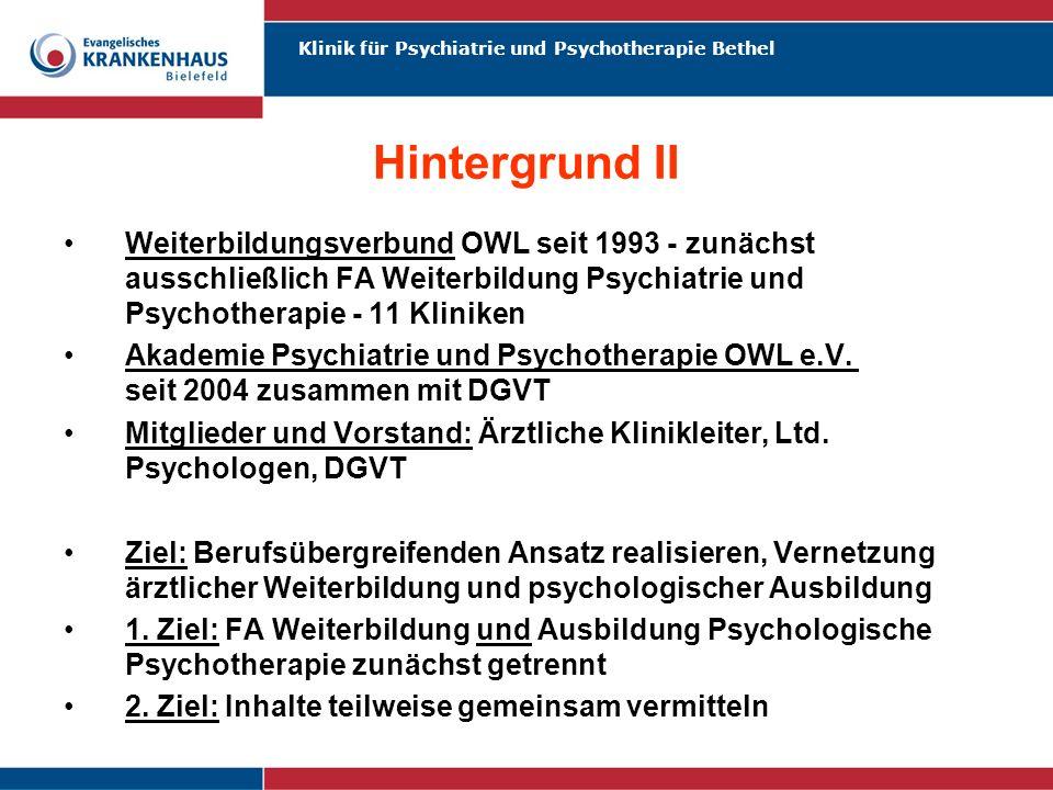 Klinik für Psychiatrie und Psychotherapie Bethel Hintergrund II Weiterbildungsverbund OWL seit 1993 - zunächst ausschließlich FA Weiterbildung Psychia