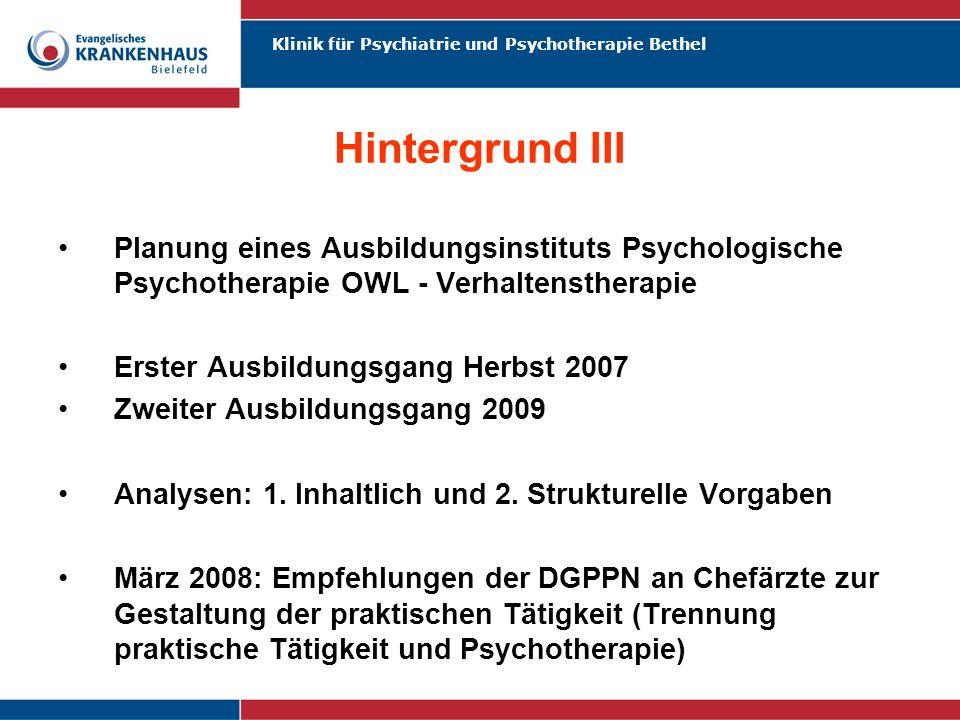 Klinik für Psychiatrie und Psychotherapie Bethel Hintergrund III Planung eines Ausbildungsinstituts Psychologische Psychotherapie OWL - Verhaltensther