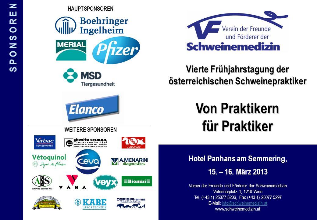 Vierte Frühjahrstagung der österreichischen Schweinepraktiker Von Praktikern für Praktiker Hotel Panhans am Semmering, 15.