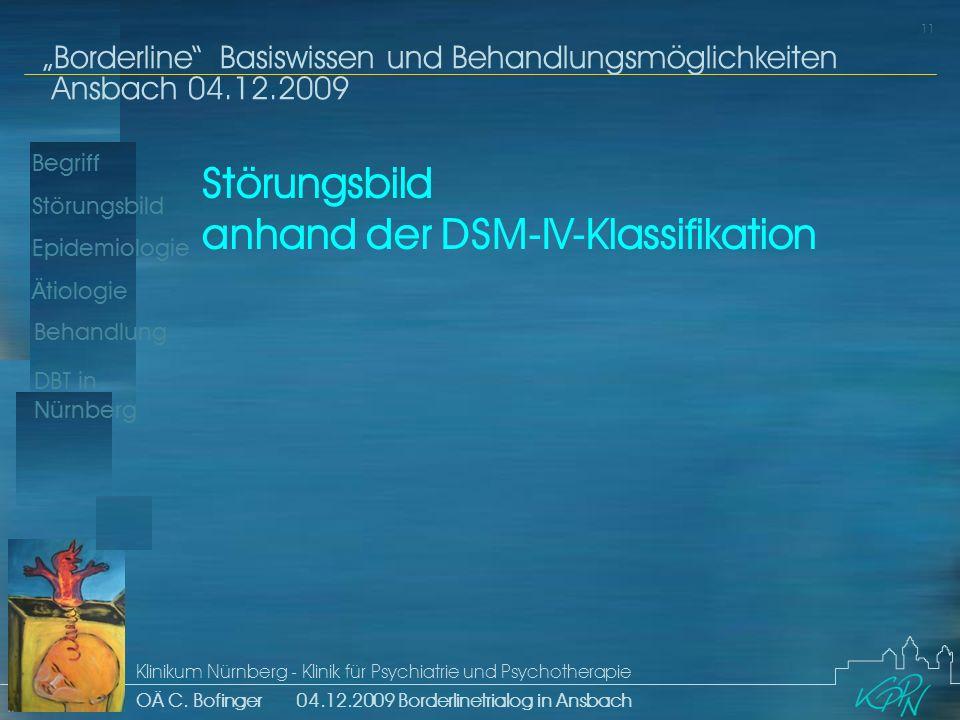 Begriff Epidemiologie Ätiologie 11 Störungsbild Borderline Basiswissen und Behandlungsmöglichkeiten Ansbach 04.12.2009 Klinikum Nürnberg - Klinik für Psychiatrie und Psychotherapie OÄ C.