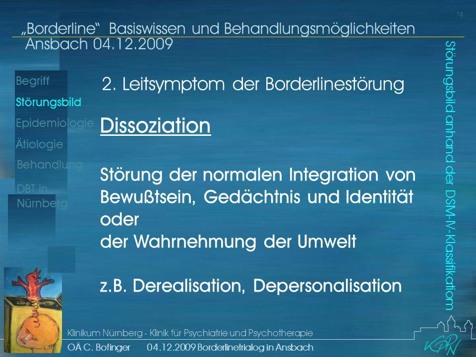 Begriff Epidemiologie Ätiologie 18 Störungsbild Borderline Basiswissen und Behandlungsmöglichkeiten Ansbach 04.12.2009 Klinikum Nürnberg - Klinik für Psychiatrie und Psychotherapie OÄ C.
