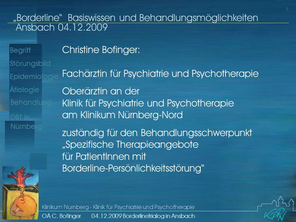 Begriff Epidemiologie Ätiologie 3 Störungsbild Borderline Basiswissen und Behandlungsmöglichkeiten Ansbach 04.12.2009 Klinikum Nürnberg - Klinik für Psychiatrie und Psychotherapie OÄ C.